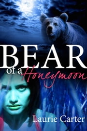 Bear of a Honeymoon ebook by Laurie Carter