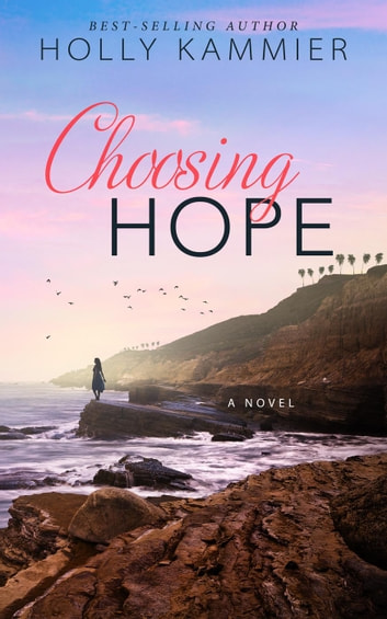 Choosing Hope ebook by Holly Kammier