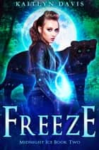 Freeze ebook by Kaitlyn Davis