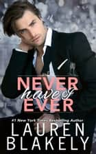 Never Have I Ever E-bok by Lauren Blakely