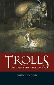 Trolls - An Unnatural History ebook by John Lindow