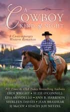 A Cowboy Kind of Night - 8 Contemporary Western Romances ebook by Erin Wright, Suzie O'Connell, Lisa Mondello,...