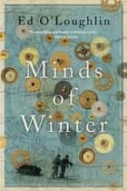 Minds of Winter ebook by Ed O'Loughlin