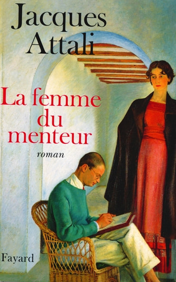La Femme du menteur ebook by Jacques Attali