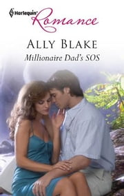 Millionaire Dad's SOS - A Single Dad Romance ebook by Ally Blake