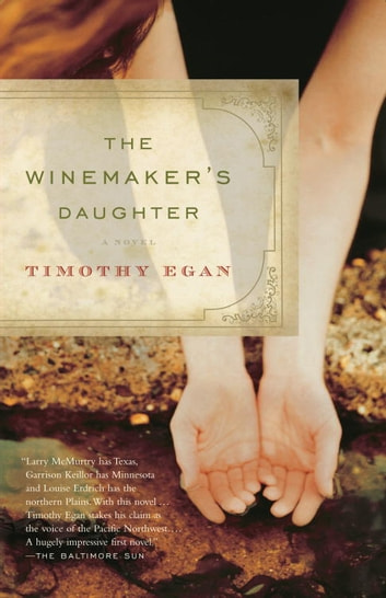 The Winemaker's Daughter ebook by Timothy Egan