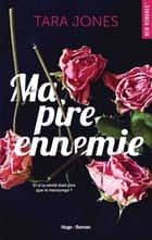Ma pire ennemie eBook by Tara Jones