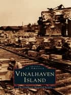 Vinalhaven Island ebook by The Vinalhaven Historical Society
