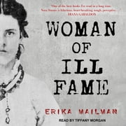 Woman of Ill Fame audiobook by Erika Mailman