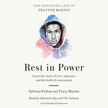 Rest in Power - The Enduring Life of Trayvon Martin audiobook by Sybrina Fulton,Tracy Martin