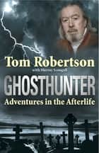 Ghosthunter ebook by Tom Robertson,Murray Scougall Murray Scougall