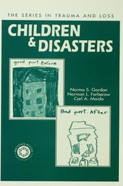 Children and Disasters ebook by Norma Gordon,Norman L. Farberow,Carl A. Maida