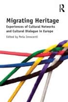 Migrating Heritage ebook by Perla Innocenti