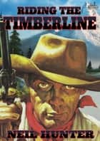 Riding the Timberline ebook by Neil Hunter