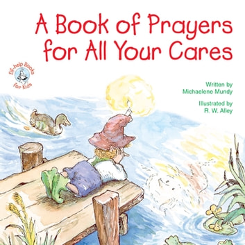 A Book of Prayers for All Your Cares ebook by Michaelene Mundy
