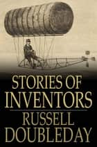 Stories of Inventors ebook by Russell Doubleday