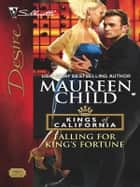 Falling for King's Fortune ebook by Maureen Child