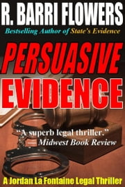 Persuasive Evidence: A Jordan La Fontaine Legal Thriller ebook by R. Barri Flowers