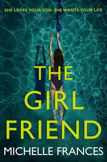 The Girlfriend - The Most Gripping Debut Psychological Thriller of the Year ebook by Michelle Frances
