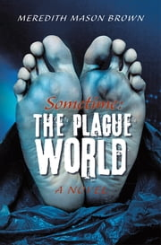 Sometime: The Plague World ebook by Meredith Mason Brown