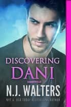 Discovering Dani ebook by N.J. Walters