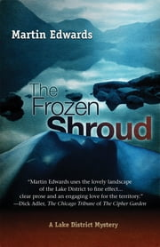 The Frozen Shroud - A Lake District Mystery ebook by Martin Edwards
