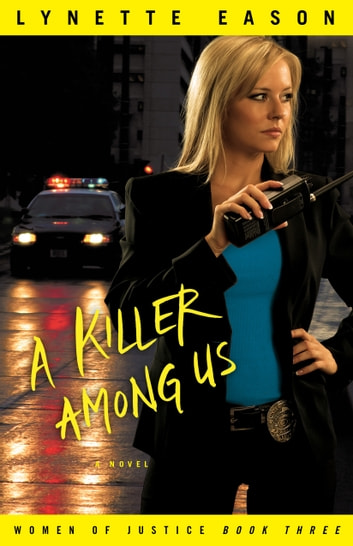 Killer Among Us, A (Women of Justice Book #3) - A Novel ebook by Lynette Eason