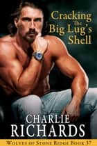 Cracking the Big Lug's Shell ebook by Charlie Richards