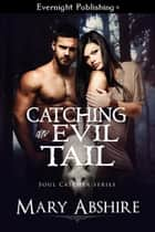 Catching an Evil Tail ebook by Mary Abshire