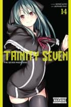 Trinity Seven, Vol. 14 - The Seven Magicians eBook by Kenji Saito, Akinari Nao