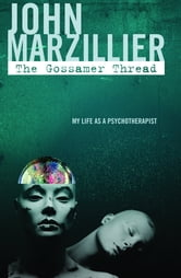 The Gossamer Thread - My Life as a Psychotherapist ebook by Marzillier