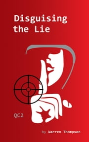 Disguising the Lie: QC2 ebook by Thompson, Warren