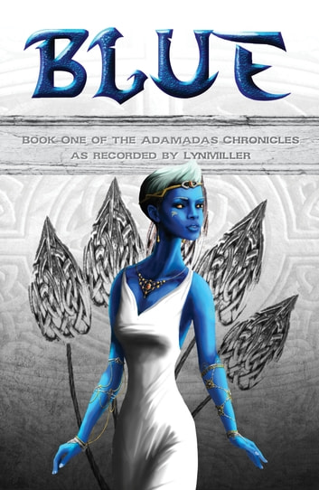 Blue - Book One of the Adamadas Chronicles ebook by LynMiller