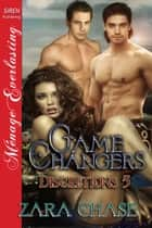 Game Changers ebook by Zara Chase
