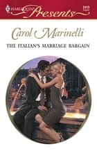The Italian's Marriage Bargain ebook by Carol Marinelli