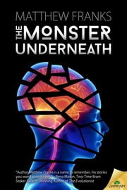 The Monster Underneath ebook by Matthew Franks