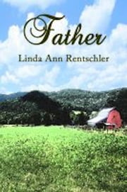 Father ebook by Linda Ann Rentschler