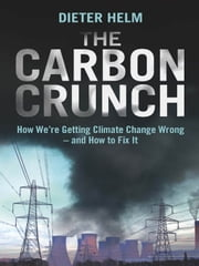 The Carbon Crunch ebook by Dieter Helm