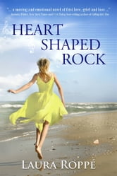 Heart Shaped Rock ebook by Laura Roppe