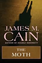 The Moth ebook by James M. Cain
