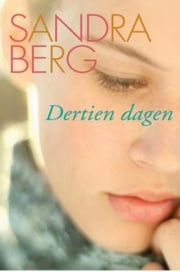 Dertien dagen ebook by Sandra Berg
