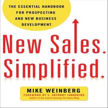 New Sales. Simplified - The Essential Handbook for Prospecting and New Business Development audiobook by Mike Weinberg