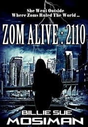 Zom Alive: 2110 ebook by Billie Sue Mosiman