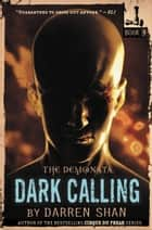 The Demonata: Dark Calling ebook by Darren Shan