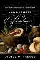 Hamburgers in Paradise ebook by Louise O. Fresco