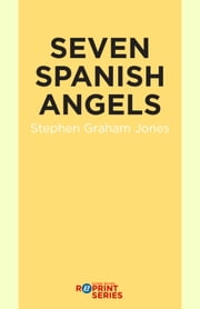 Seven Spanish Angels ebook by Stephen Graham Jones