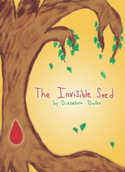 The Invisible Seed ebook by Dienabou Diallo
