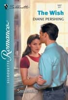 The Wish (Mills & Boon Silhouette) ebook by Diane Pershing