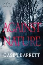 Against Nature ebook by Casey Barrett