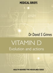 VITAMIN D Evolution and actions ebook by Dr David S Grimes